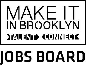 Make It In Brooklyn - Talent Connect Jobs Board